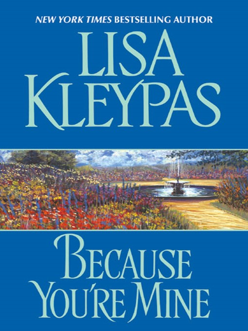 Title details for Because You're Mine by Lisa Kleypas - Available