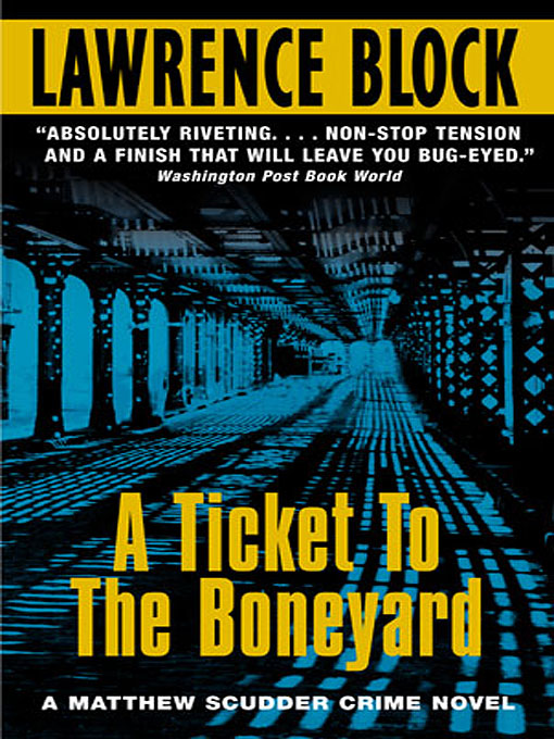 Title details for A Ticket to the Boneyard by Lawrence Block - Available