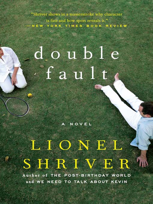 Title details for Double Fault by Lionel Shriver - Available