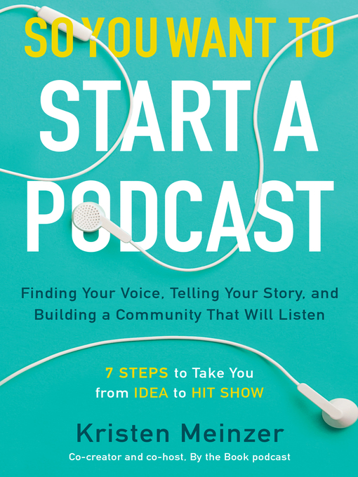 Title details for So You Want to Start a Podcast by Kristen Meinzer - Wait list
