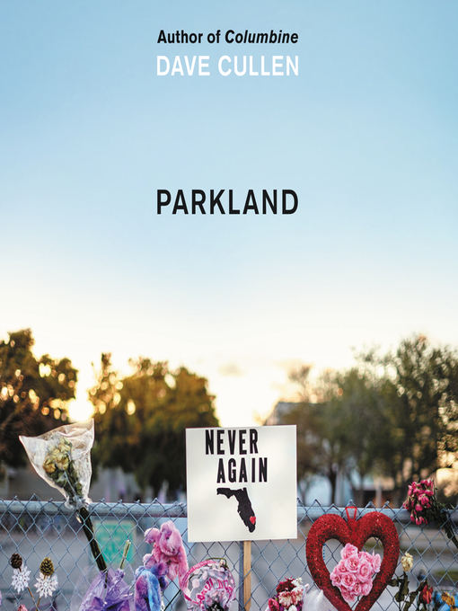 Title details for Parkland by Dave Cullen - Wait list