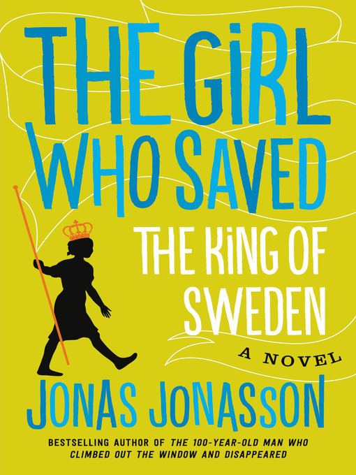 Title details for The Girl Who Saved the King of Sweden by Jonas Jonasson - Wait list