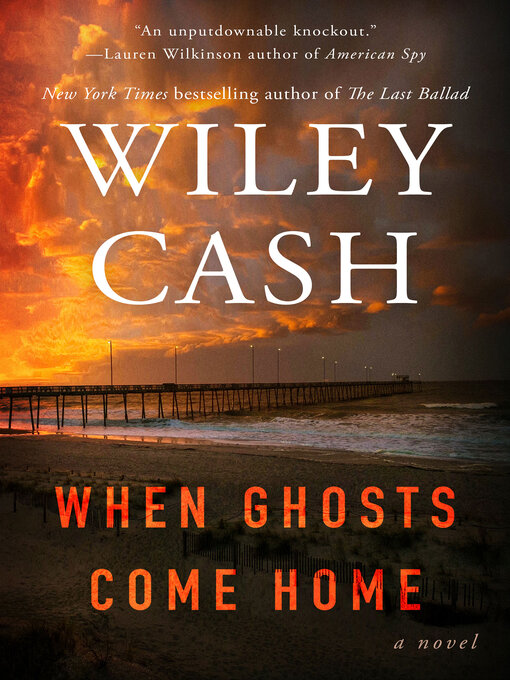 Title details for When Ghosts Come Home by Wiley Cash - Wait list