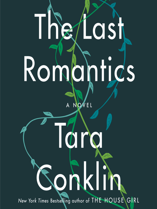 Title details for The Last Romantics by Tara Conklin - Wait list