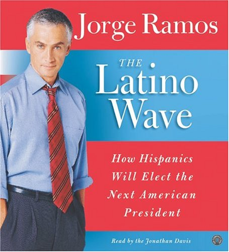 Title details for The Latino Wave by Jorge Ramos - Available