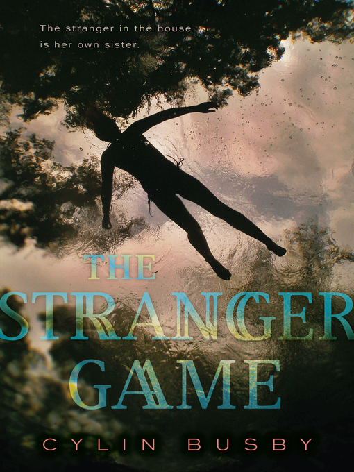 Title details for The Stranger Game by Cylin Busby - Available