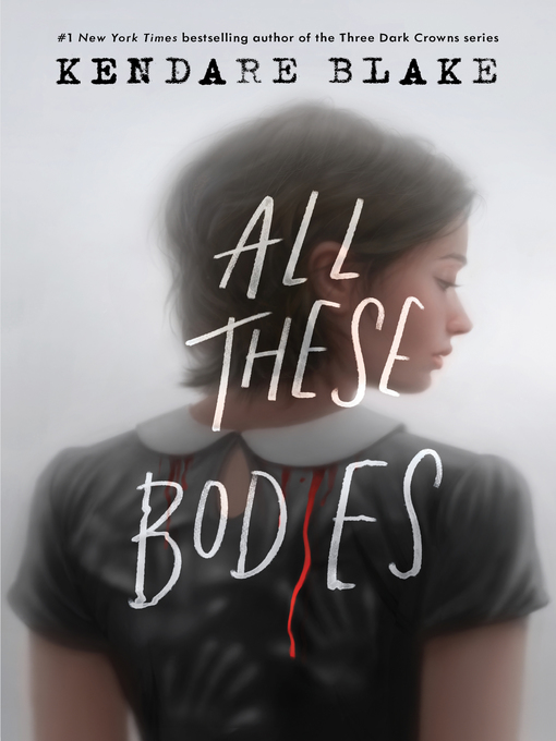 Title details for All These Bodies by Kendare Blake - Wait list
