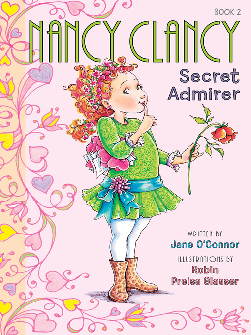 Title details for Nancy Clancy, Secret Admirer by Jane O'Connor - Available