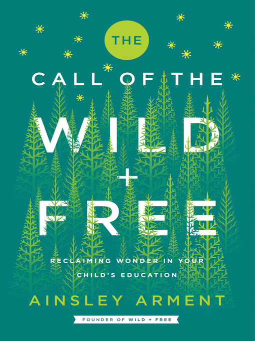 Title details for The Call of the Wild and Free by Ainsley Arment - Wait list