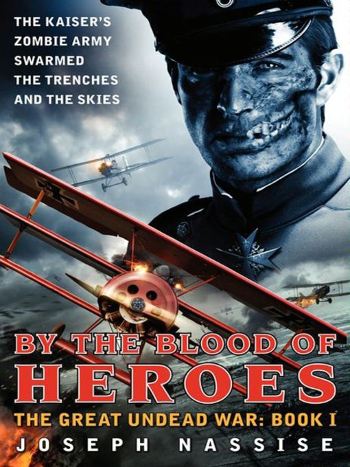Title details for By the Blood of Heroes by Joseph Nassise - Available