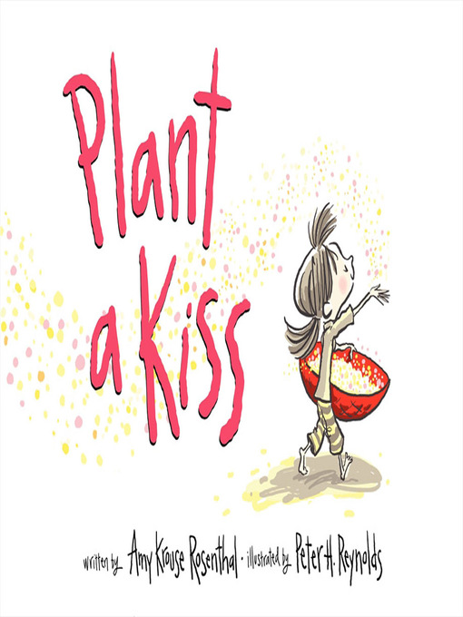 Title details for Plant a Kiss by Amy Krouse Rosenthal - Available