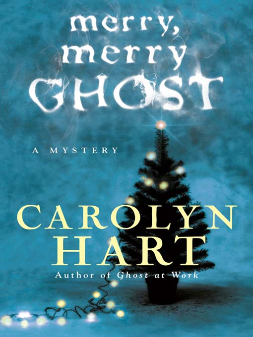Title details for Merry, Merry Ghost by Carolyn Hart - Wait list