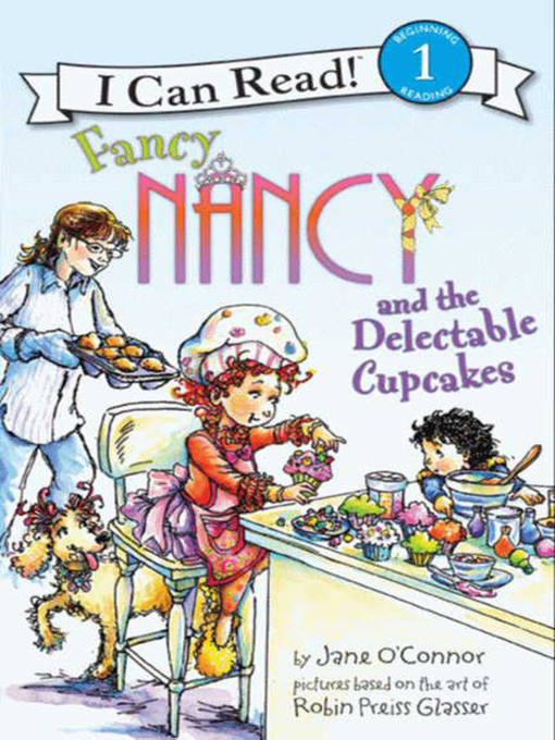Title details for Fancy Nancy and the Delectable Cupcakes by Jane O'Connor - Available