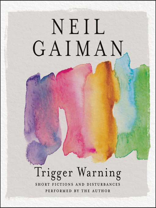 Title details for Trigger Warning by Neil Gaiman - Wait list