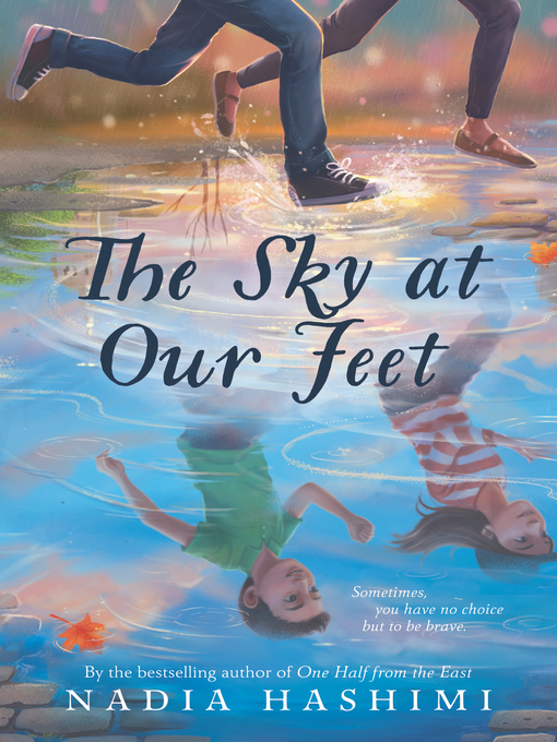 Title details for The Sky at Our Feet by Nadia Hashimi - Available