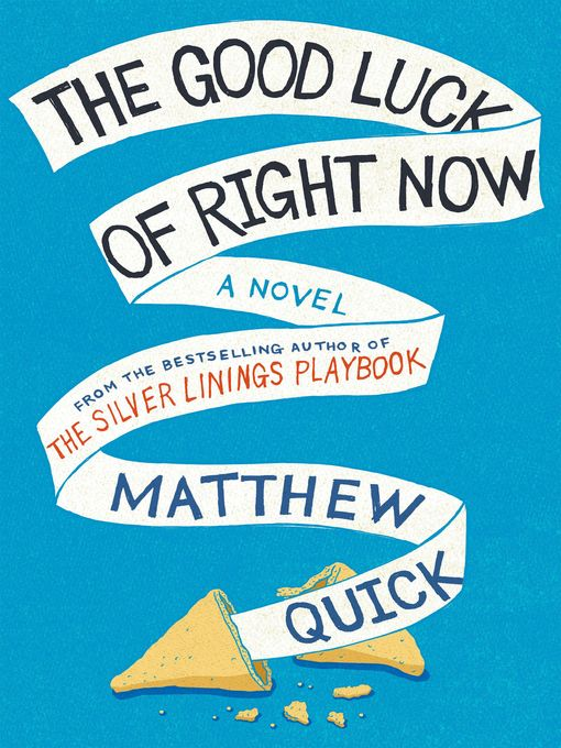 Title details for The Good Luck of Right Now by Matthew Quick - Wait list