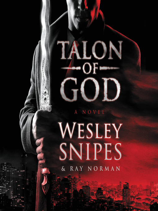 Title details for Talon of God by Wesley Snipes - Available