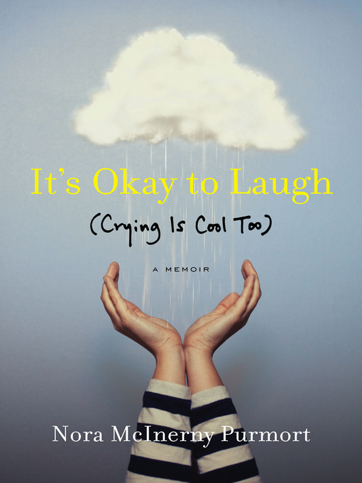 Title details for It's Okay to Laugh by Nora McInerny Purmort - Available