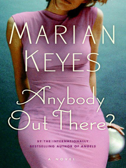 Title details for Anybody Out There? by Marian Keyes - Available