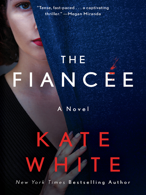 Title details for The Fiancée by Kate White - Available