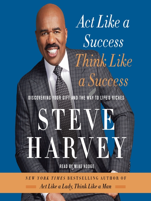 Title details for Act Like a Success, Think Like a Success by Steve Harvey - Wait list