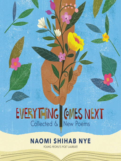 Title details for Everything Comes Next by Naomi Shihab Nye - Wait list