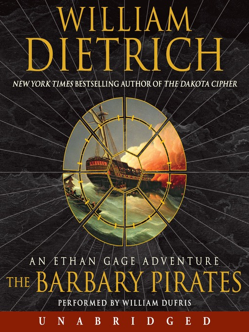 Title details for The Barbary Pirates by William Dietrich - Available