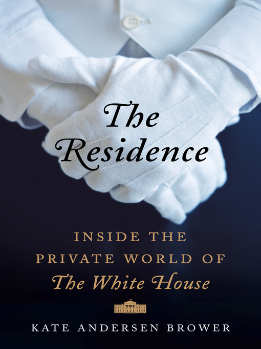 Title details for The Residence by Kate Andersen Brower - Wait list