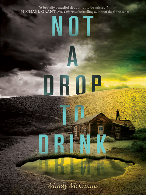 Title details for Not a Drop to Drink by Mindy McGinnis - Wait list