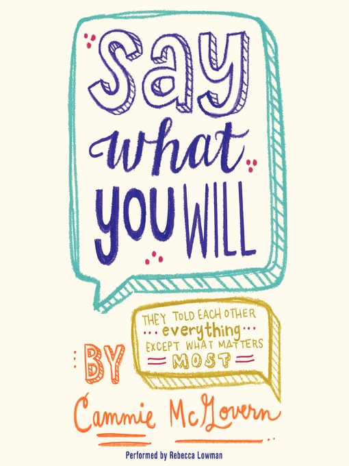 Title details for Say What You Will by Cammie McGovern - Wait list