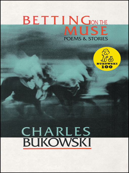 Title details for Betting on the Muse by Charles Bukowski - Available