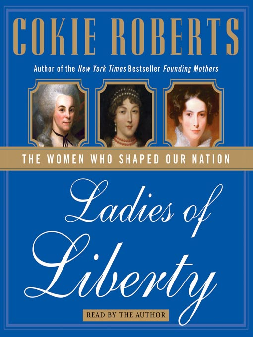 Title details for Ladies of Liberty by Cokie Roberts - Available