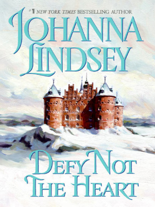 Title details for Defy Not the Heart by Johanna Lindsey - Available
