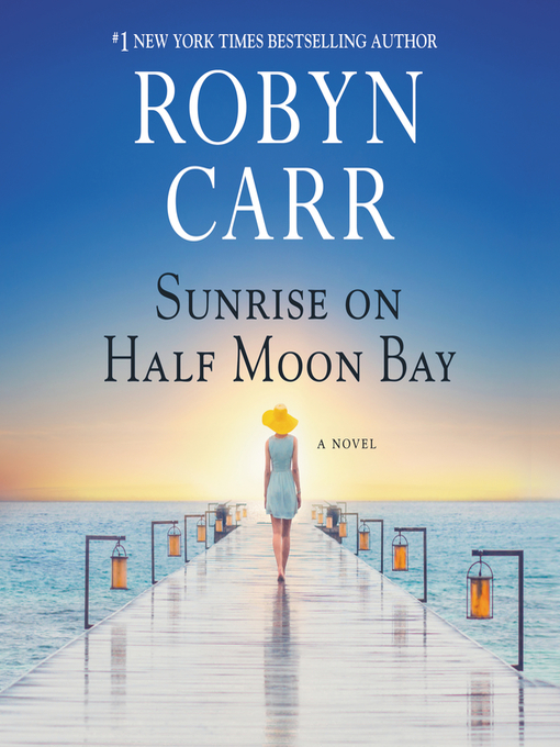 Title details for Sunrise on Half Moon Bay by Robyn Carr - Wait list