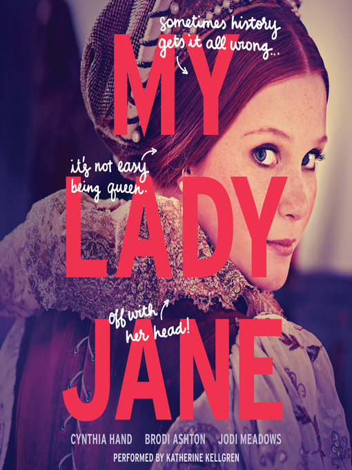 Title details for My Lady Jane by Cynthia Hand - Available