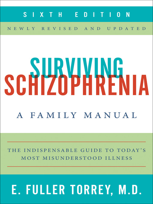Title details for Surviving Schizophrenia by E. Fuller Torrey - Available