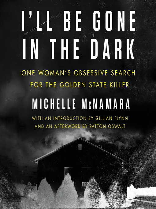 Title details for I'll Be Gone in the Dark by Michelle McNamara - Wait list