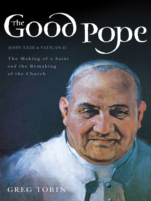 Title details for The Good Pope by Greg Tobin - Wait list