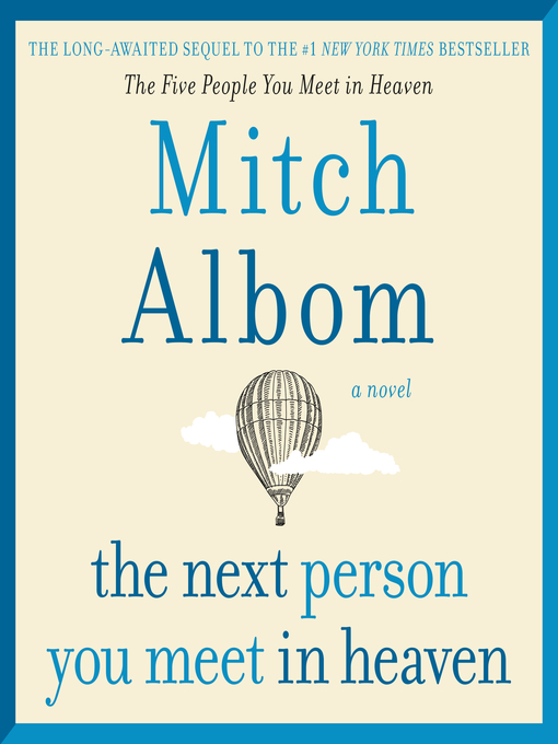 Title details for The Next Person You Meet in Heaven by Mitch Albom - Available