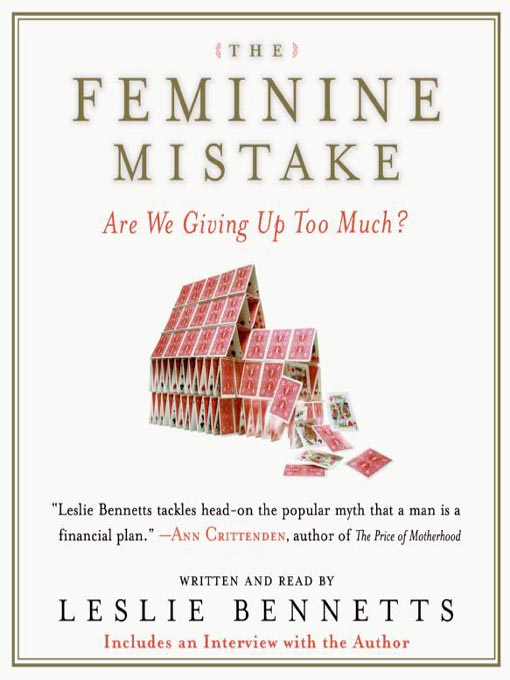 Title details for The Feminine Mistake by Leslie Bennetts - Available