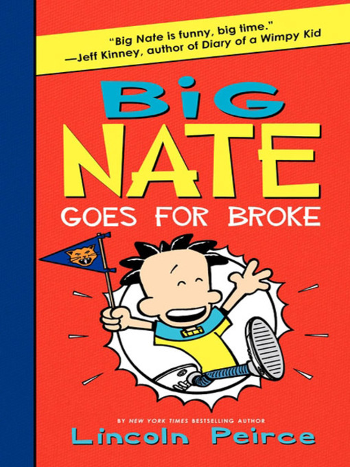 Title details for Big Nate Goes for Broke by Lincoln Peirce - Wait list