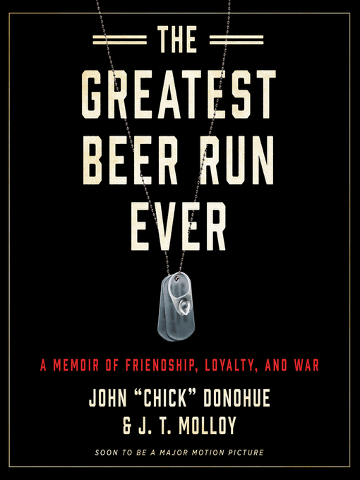 "Title details for The Greatest Beer Run Ever by John ""Chick"" Donohue - Wait list"