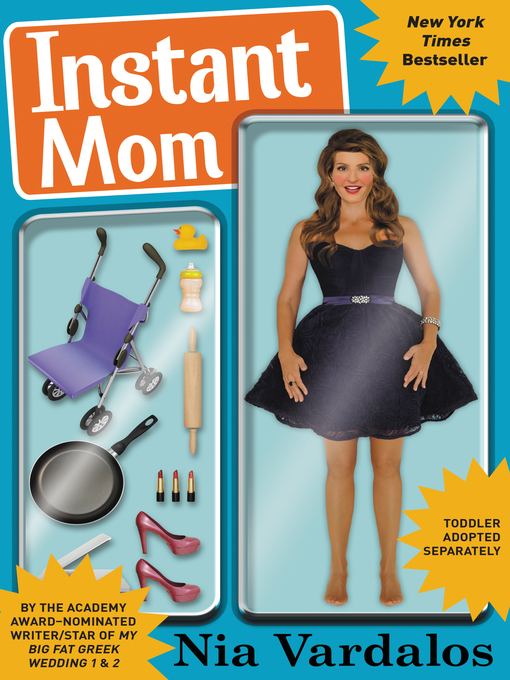 Title details for Instant Mom by Nia Vardalos - Available