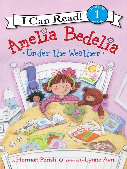 Title details for Amelia Bedelia Under the Weather by Herman Parish - Wait list