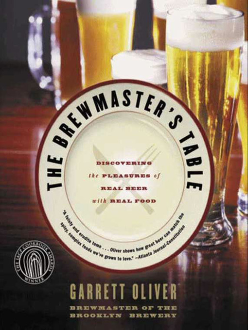 Title details for The Brewmaster's Table by Garrett Oliver - Available