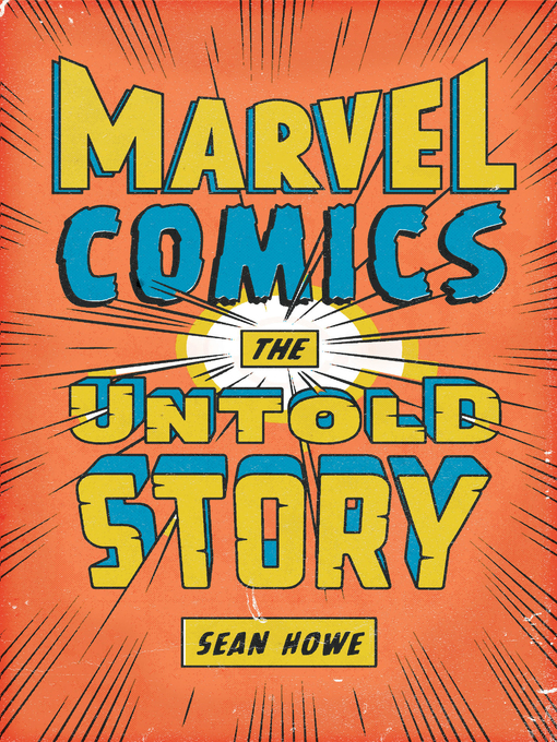 Title details for Marvel Comics by Sean Howe - Wait list