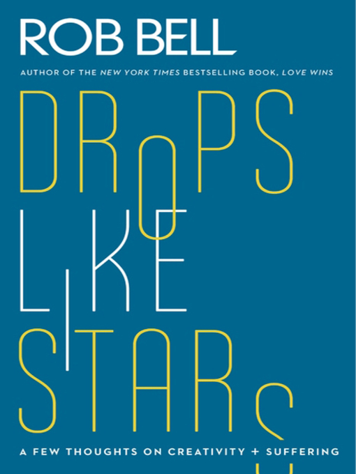 Title details for Drops Like Stars by Rob Bell - Available