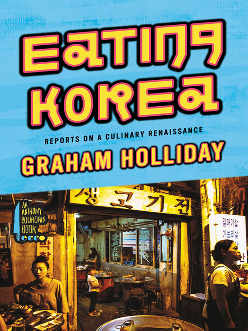 Title details for Eating Korea by Graham Holliday - Available