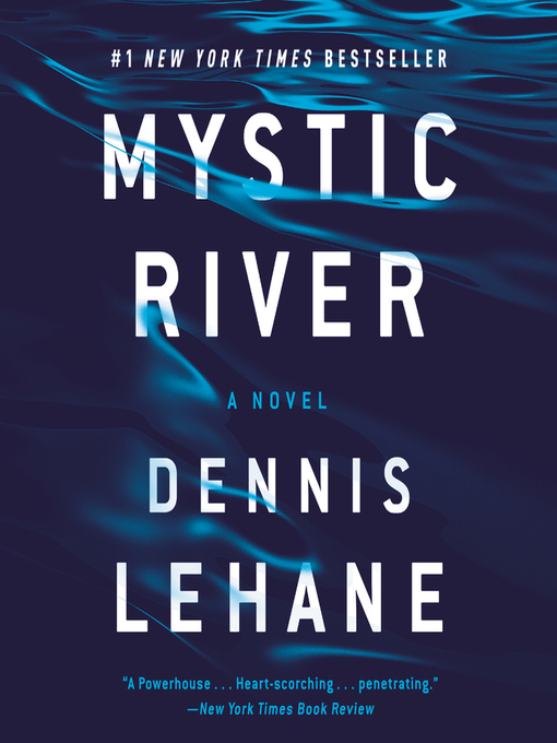 Title details for Mystic River by Dennis Lehane - Available