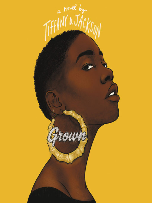 Title details for Grown by Tiffany D. Jackson - Available